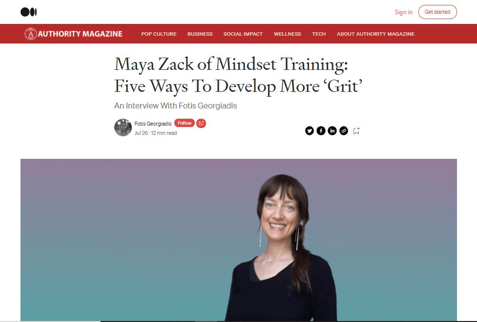 Maya Zack | Authority Magazine | 5 ways to develop more grit
